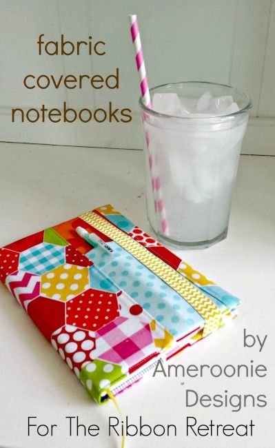 Fabric Covered Notebook - The Ribbon Retreat Blog