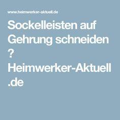 Sockelleisten auf Gehrung schneiden ⋆ Heimwerker-Aktuell.de