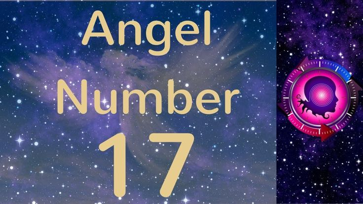 Angel Number 17: The Meanings of Angel Number 17