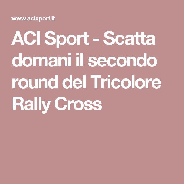 ACI Sport - Scatta domani il secondo round del Tricolore Rally Cross