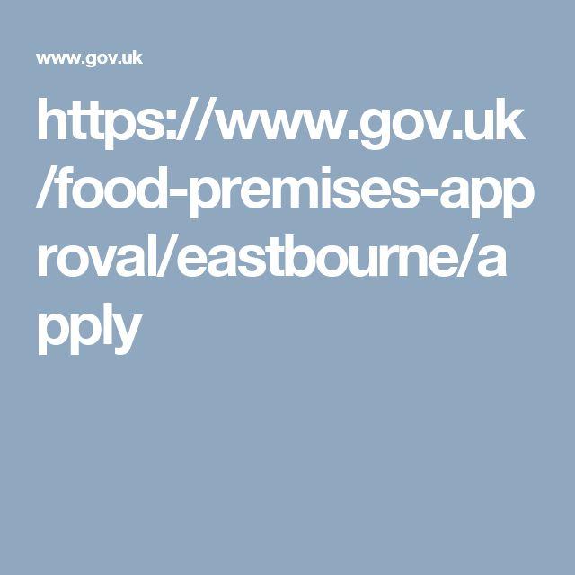 https://www.gov.uk/food-premises-approval/eastbourne/apply
