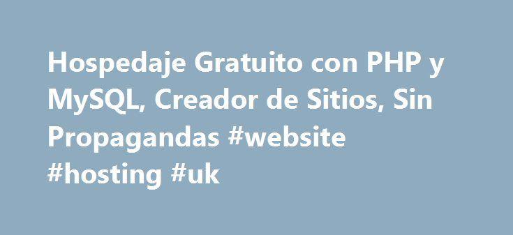 Hospedaje Gratuito con PHP y MySQL, Creador de Sitios, Sin Propagandas #website #hosting #uk http://vds.remmont.com/hospedaje-gratuito-con-php-y-mysql-creador-de-sitios-sin-propagandas-website-hosting-uk/  #hostin # Hospedaje Gratuito Nueva generación de hospedaje web Olvida los estereotipos de hospedaje gratuito. Hostinger es diferente. Proveemos un servicio confiable, con muchas características y ¡con un fantástico soporte al usuario! Nuestro tiempo de alta del servicio es del 99.9%…