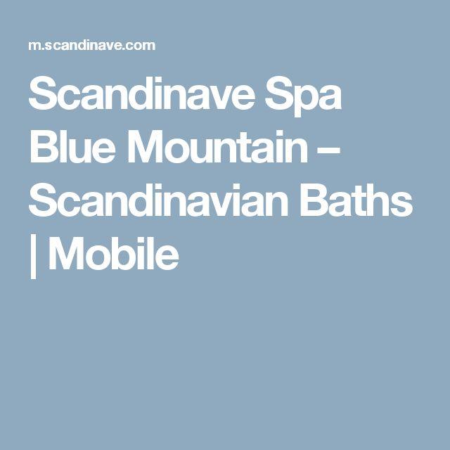Scandinave Spa Blue Mountain – Scandinavian Baths | Mobile