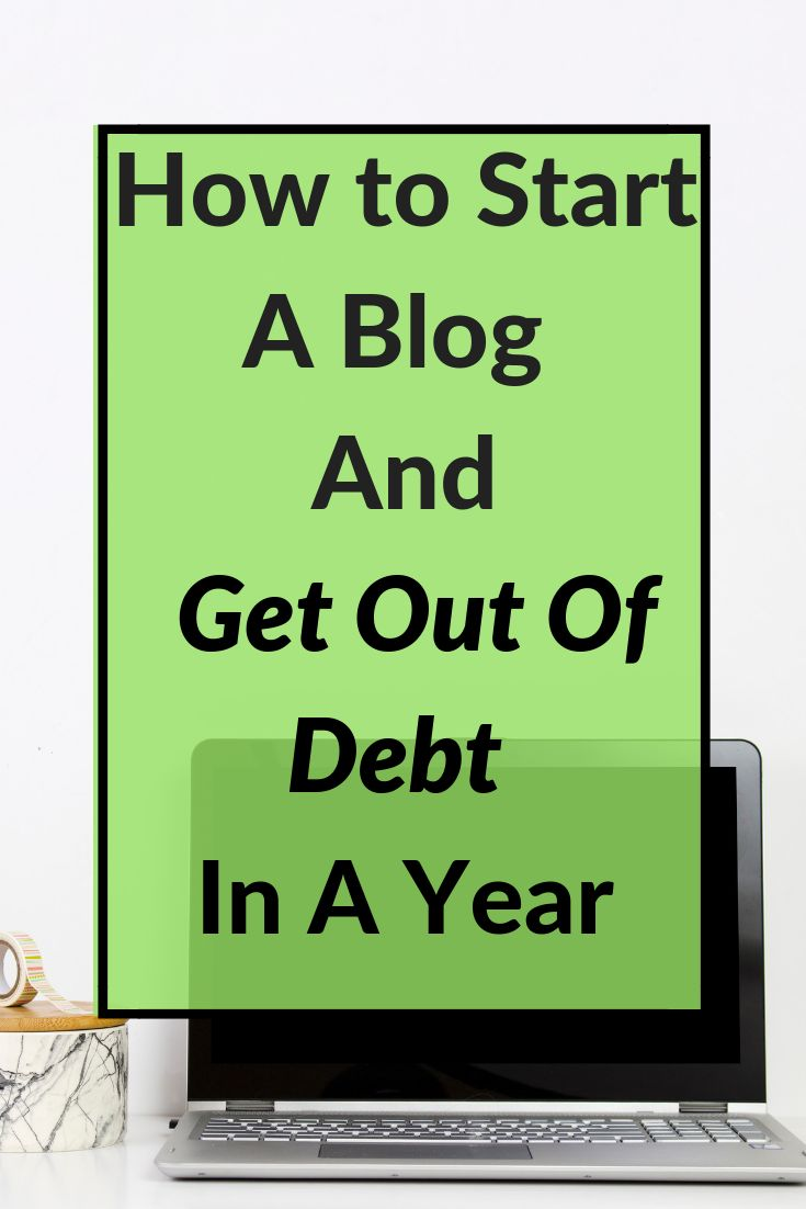 How to Start A Blog And Pay Off Your Debt In A Year – Things to DO Places to BE