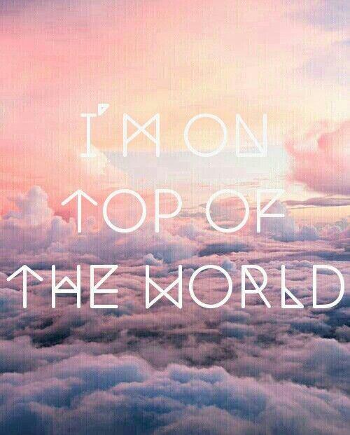 On Top of the World, Imagine Dragons ♡ | Quotes/Lyrics ...