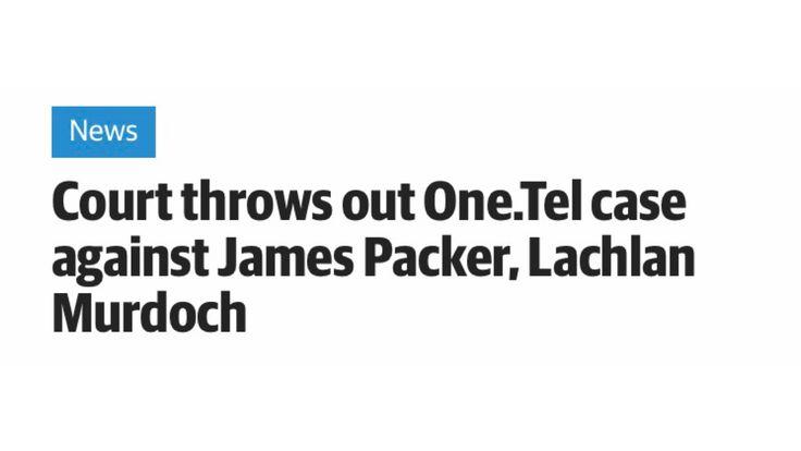 Court throws out One.Tel case against James Packer, Lachlan Murdoch   Herald Sun http://www.heraldsun.com.au/business/court-throws-out-onetel-case-against-packer-murdoch/news-story/83001b4f7b6844a9a1ebe2c232068a73