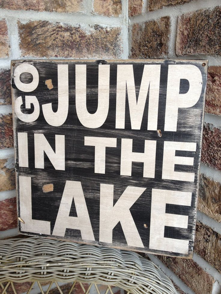 Go jump in the Lake - distressed rustic subway style wood sign - Several colors -  for your lake house, cabin, camper. $44.00, via Etsy.