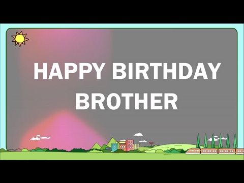 Happy Birthday to My Brother | Birthday Wishes For Brother - YouTube
