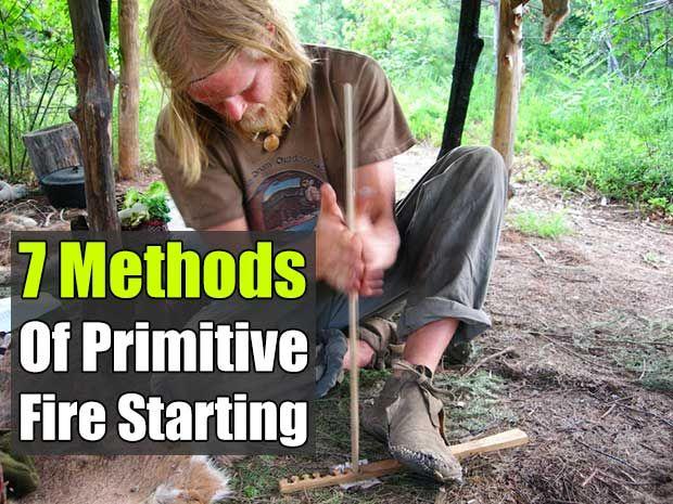 7 Methods of Primitive Fire Starting - SHTF Preparedness
