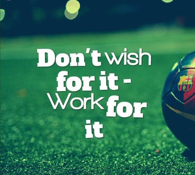 Soccer Motivation   Donu0027t Wish For It   Work For It   SoccerDrillsDaily