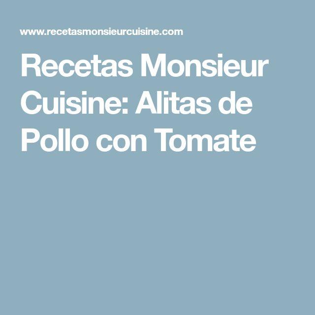 Recetas Monsieur Cuisine: Alitas de Pollo con Tomate