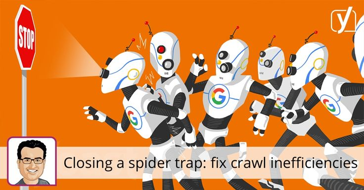 Fixing a spider trap can be a huge win for your site's crawl efficiency and is thus an important facet of crawl budget optimization.