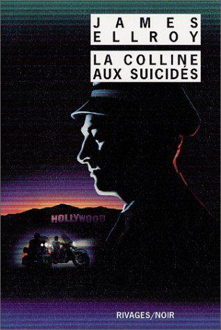 La Colline aux suicidés de James Ellroy