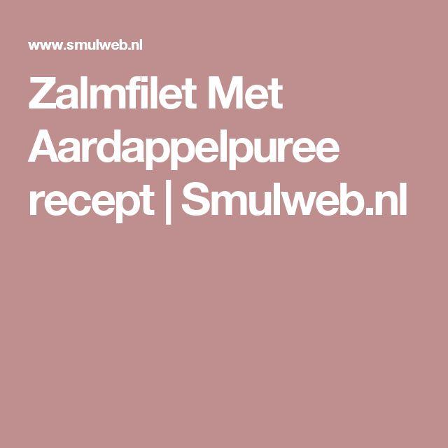 Zalmfilet Met Aardappelpuree recept   Smulweb.nl