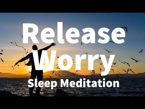 Sleep Meditation: Release Worry Guided Meditation Hypnosis for a Deep Sleep & Relaxation - YouTube