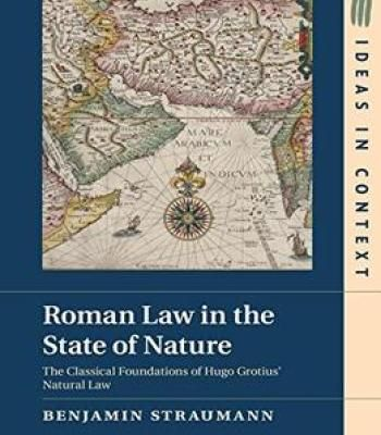 Roman Law In The State Of Nature: The Classical Foundations Of Hugo Grotius' Natural Law PDF
