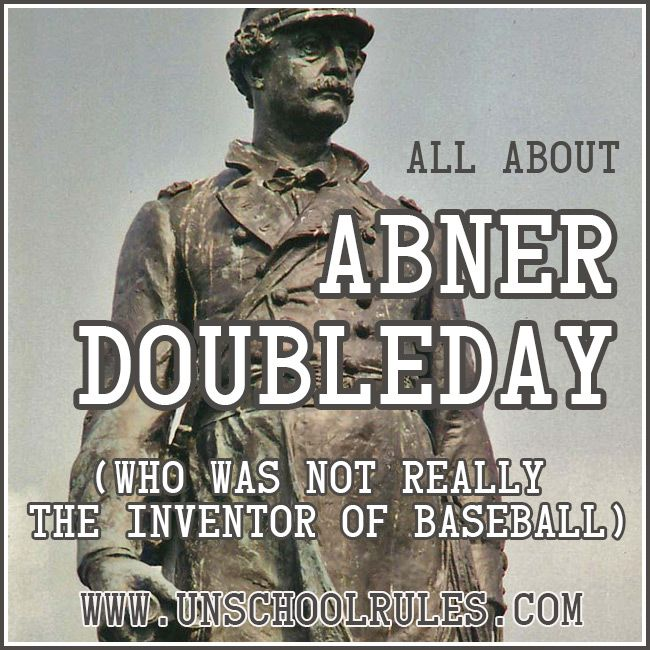 A birthday celebration: Unit study on Abner Doubleday, NOT baseball's founder, in honor of what would have been his birthday June 26 | Unschool Rules