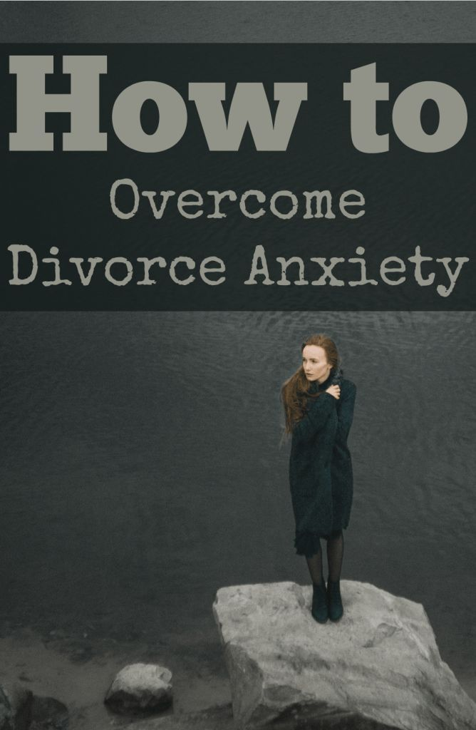 How to Overcome Divorce Anxiety Life