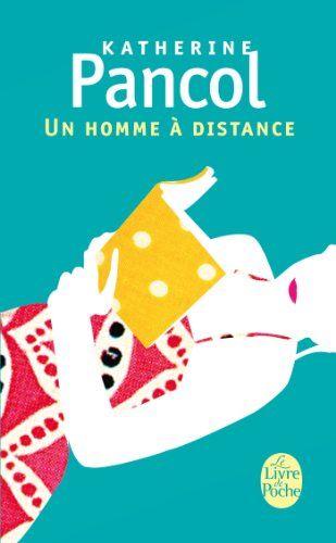 Un homme à distance - Katherine Pancol - Amazon.fr - Livres
