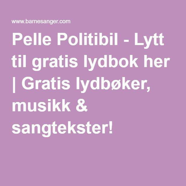 Pelle Politibil - Lytt til gratis lydbok her | Gratis lydbøker, musikk & sangtekster!