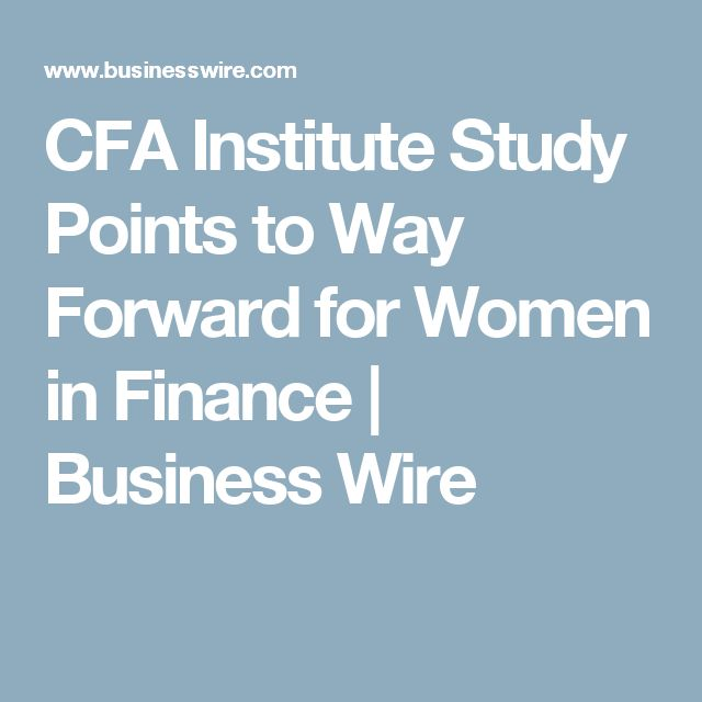 CFA Institute Study Points to Way Forward for Women in Finance | Business Wire
