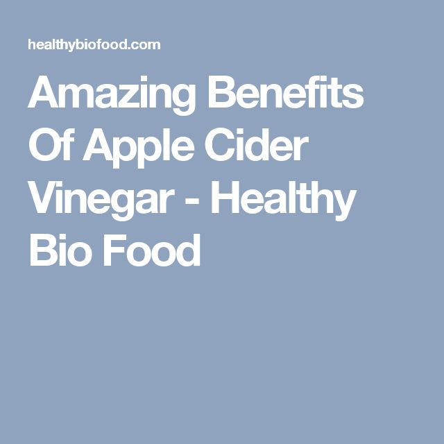 Amazing Benefits Of Apple Cider Vinegar - Healthy Bio Food