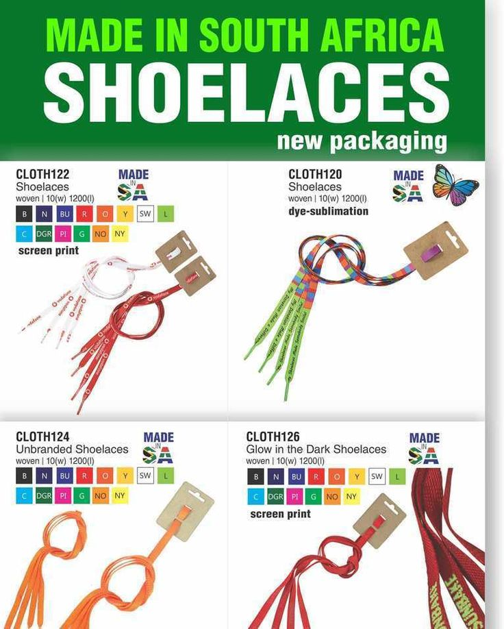 Accessoriseyour footwear with shoelaces from Best Branding. Shoelaces made in South Africa. CLOTH122Shoelaces with 1 colour screen print CLOTH120Shoelaces with full colour sublimation print CLOTH124Unbranded shoelaces CLOTH126Glow in the dark shoelaces with 1 colour screen print