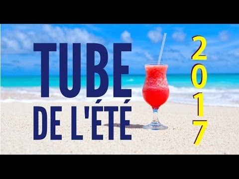(92) Tube de l'été 2017 - YouTube