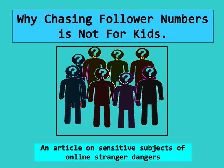 The Digital Chaperone: The Dangers of Followers for Children.