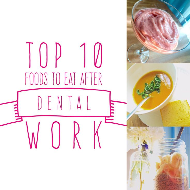 Top 10 Foods To Eat After Dental Work Because You Know Youre Hungry