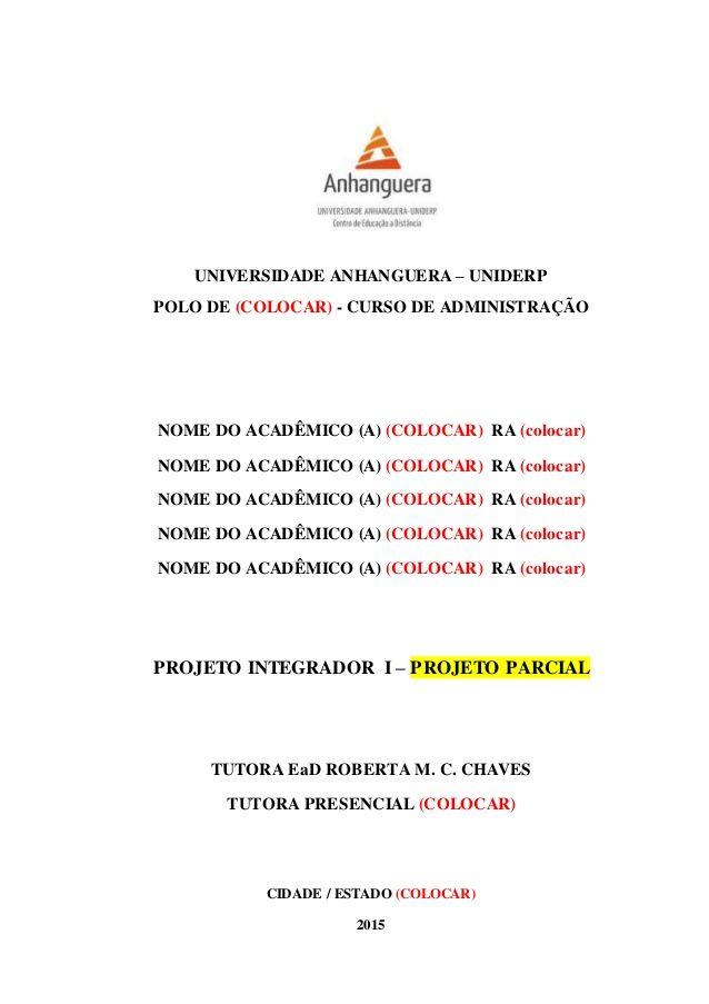 1 UNIVERSIDADE ANHANGUERA – UNIDERP POLO DE (COLOCAR) - CURSO DE ADMINISTRAÇÃO NOME DO ACADÊMICO (A) (COLOCAR) RA (colocar...