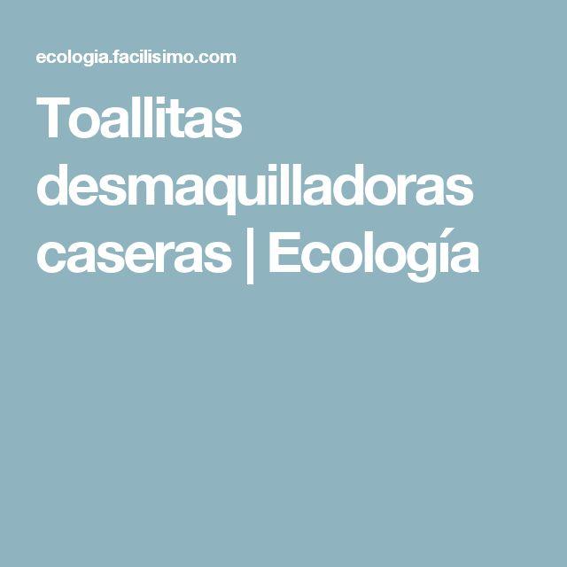 Toallitas desmaquilladoras caseras | Ecología