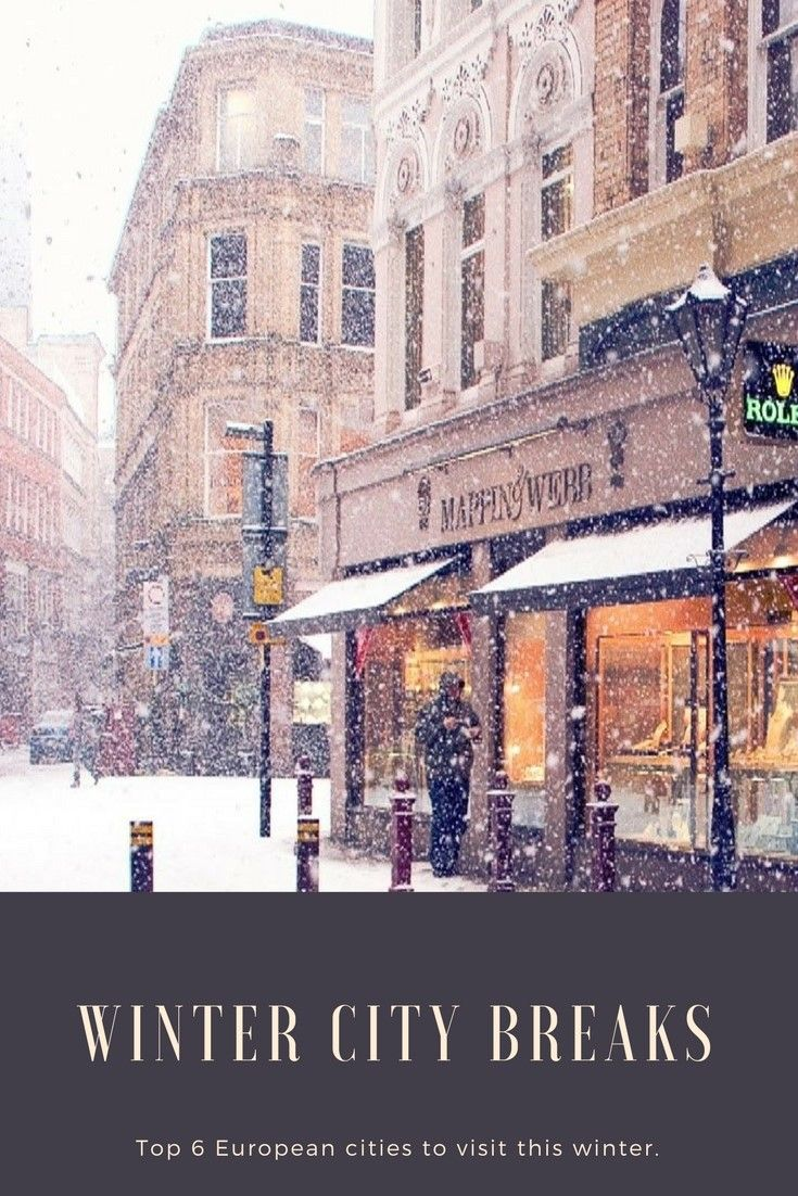Winter City Breaks...6 Best European cities to visit this winter
