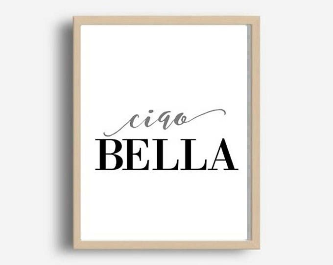 Ciao Bella Print, Girls Room Decor, Bedroom Wall Art, Italian Quote, Home Decor, Wall Decor, Instant Download