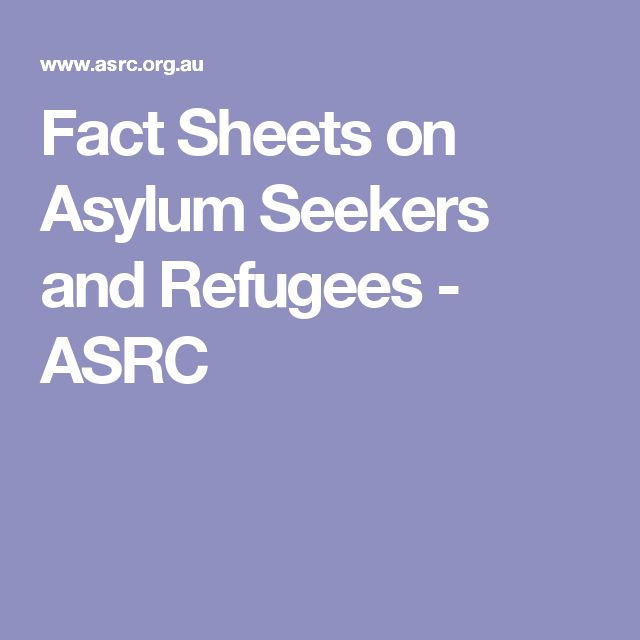 Fact Sheets on Asylum Seekers and Refugees - ASRC