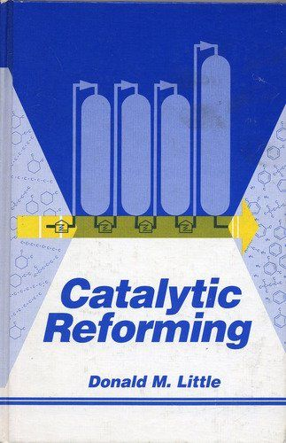 Catalytic Reforming by Donald M. Little. $109.92
