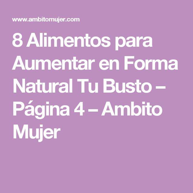 8 Alimentos para Aumentar en Forma Natural Tu Busto – Página 4 – Ambito Mujer