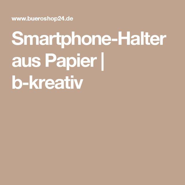Smartphone-Halter aus Papier | b-kreativ