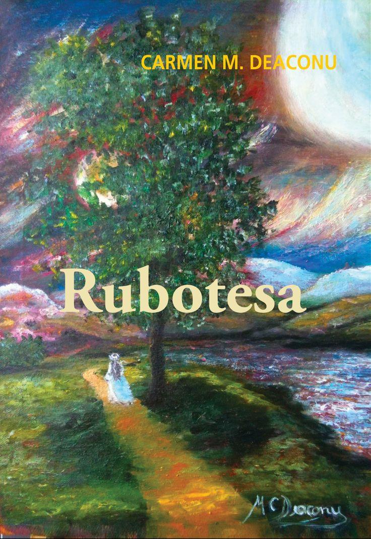 "Carte: ""Rubotesa"" Autor: Carmen M. Deaconu  www.self-publishing.ro"