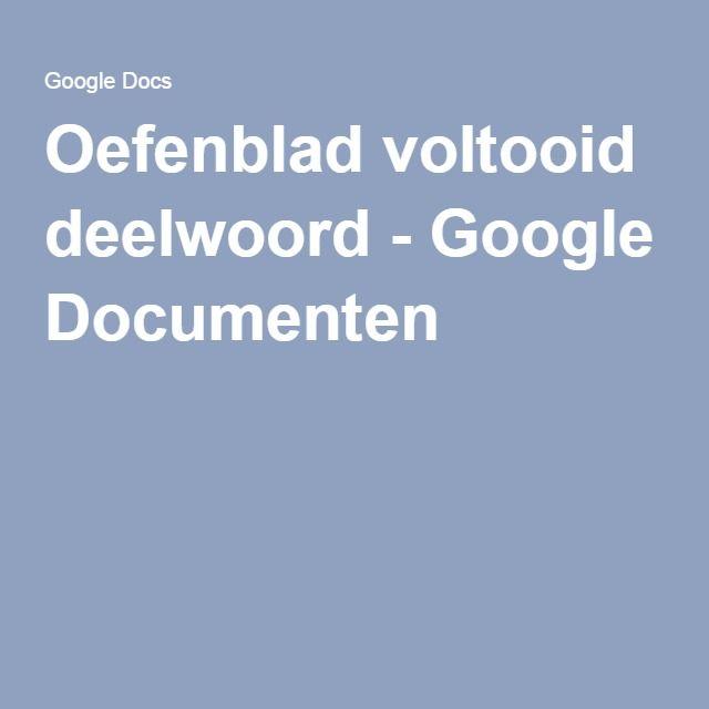 Oefenblad voltooid deelwoord - Google Documenten