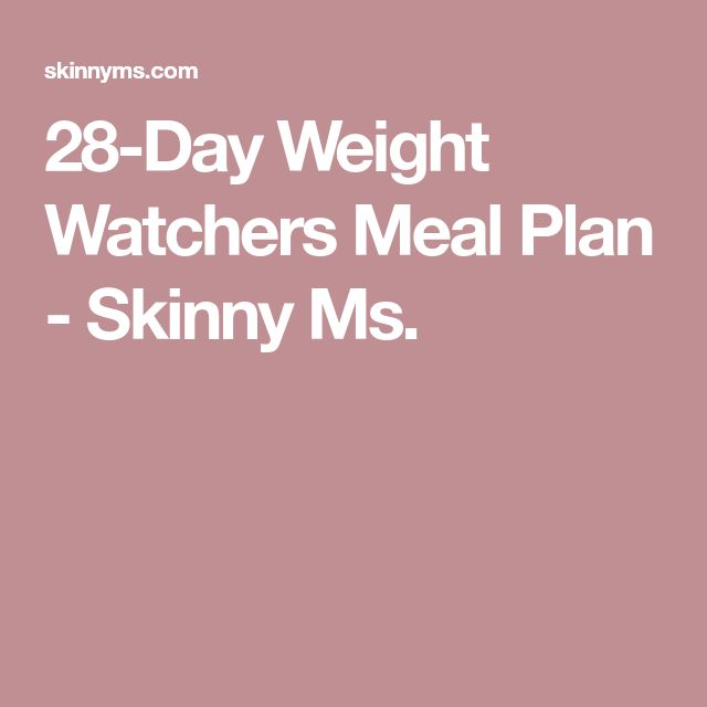 28-Day Weight Watchers Meal Plan - Skinny Ms.