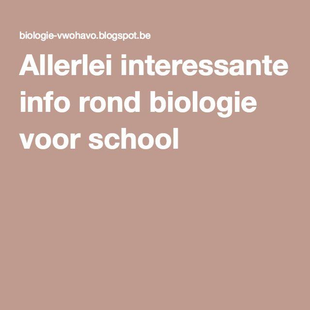 Allerlei interessante info rond biologie voor school