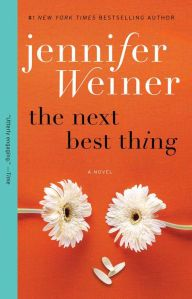 The Next Best Thing: A Novel by Jennifer Weiner
