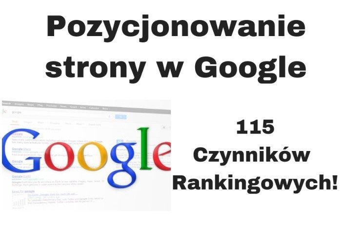 Jak Odbywa Sie Skuteczne Pozycjonowanie Strony W Google Poznaj 115 Najwazniejszych Czynnikow Rankingowych Google Pozycjonowanie Seo Biznesonli Google Seo