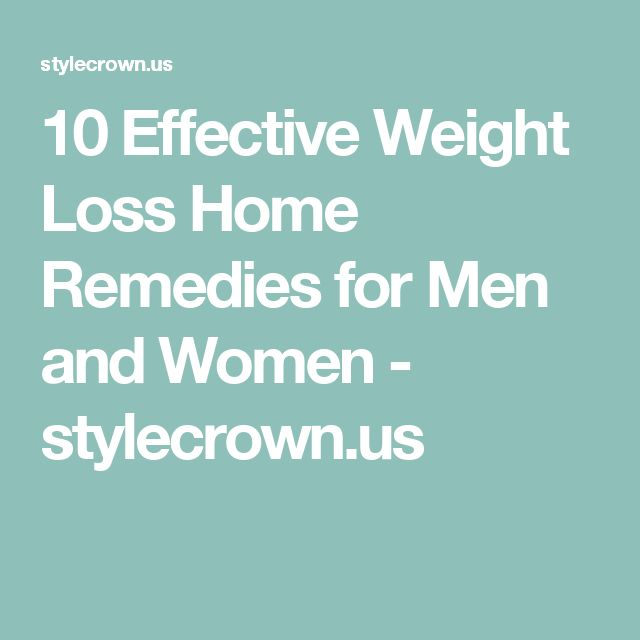 10 Effective Weight Loss Home Remedies for Men and Women - stylecrown.us