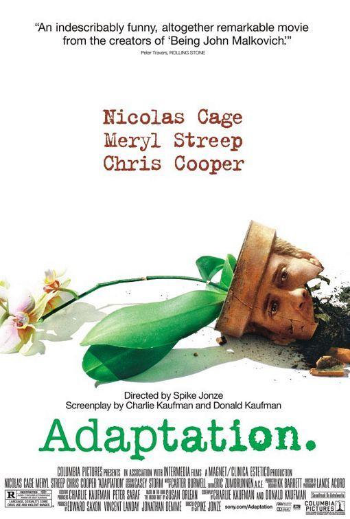 Adaptation (2002) dir. by Spike Jonze.....seen 24/03/2016