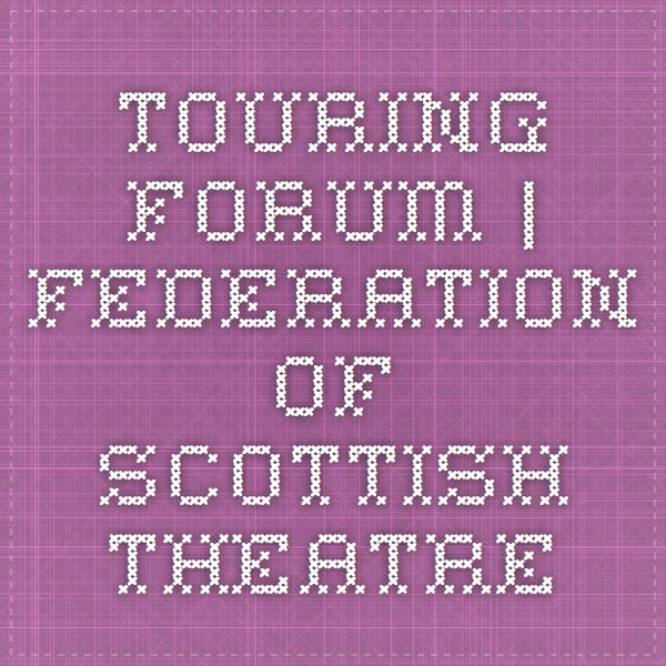 Touring Forum | Federation of scottish theatre