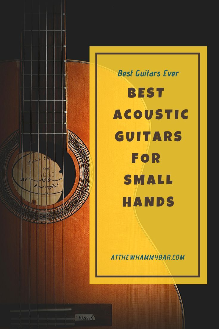 Best Acoustic Guitar For Small Hands In 2020 Best Acoustic Guitar Acoustic Guitar Best Guitar For Beginners