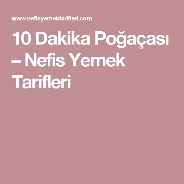 10 Dakika Poğaçası – Nefis Yemek Tarifleri