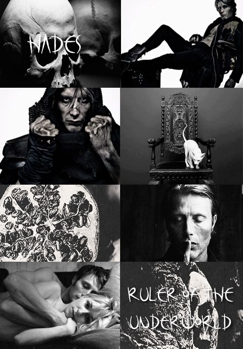 GREEK MYTHOLOGY MEME: 1/?  ∟Mads Mikkelsen as H A D E S The Greek God of the Underworld, the realm of the         dead. He was the son of Cronos and Rhea, the brother of Zeus, Poseidon, Hera, Demeter, and Hestia. He forcibly married Persephone, Demeter's daughter, and rules the underworld with her.
